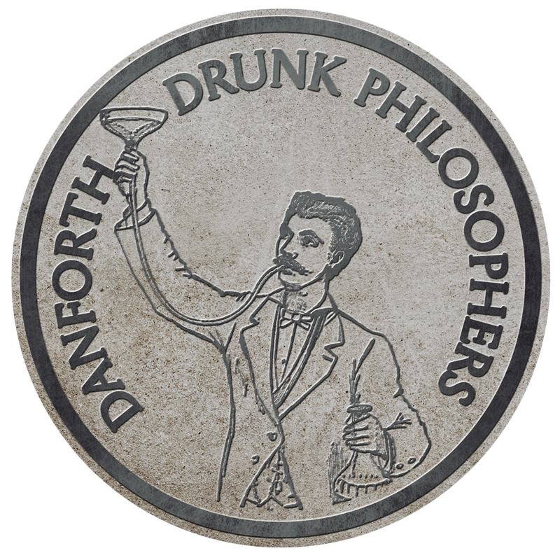 Danforth Drunk Philosophers